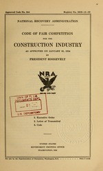 Code of fair competition for the construction industry as approved on January 31, 1934 by President Roosevelt