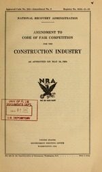 Amendment to code of fair competition for the construction industry as approved on May 10, 1934