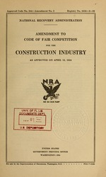 Amendment to code of fair competition for the construction industry as approved on April 13, 1934