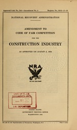 Amendment to code of fair competition for the construction industry as approved on August 3, 1934