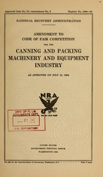 Amendment to code of fair competition for the canning and packing machinery and equipment industry as approved on July 18, 1934