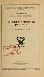 Amendment to code of fair competition for the scientific apparatus industry as approved on July 20, 1934