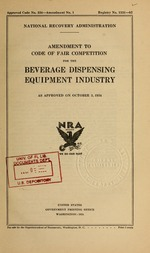 Amendment to code of fair competition for the beverage dispensing equipment industry as approved on October 3, 1934