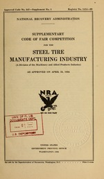 Supplementary code of fair competition for the steel tire manufacturing industry (a division of the machinery and allied products industry) as approved on April 23, 1934