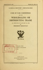 Code of fair competition for the wholesaling or distributing trade as approved on January 12, 1934 by President Roosevelt