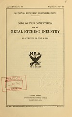 Code of fair competition for the metal etching industry as approved on June 4, 1934