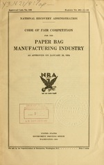 Code of fair competition for the paper bag manufacturing industry, as approved on January 26, 1934