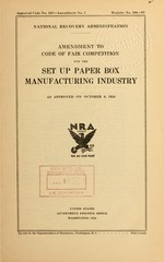 Amendment to code of fair competition for the set up paper box manufacturing industry as approved on October 8, 1934