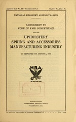 Amendment to code of fair competition for the upholstery spring and accessories manufacturing industry as approved on August 4, 1934