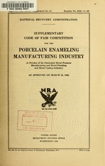 Supplementary code of fair competition for the porcelain enameling manufacturing industry (a division of the fabricated metal products manufacturing and metal finishing and metal coating industry) as approved on March 31, 1934