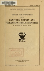 Code of fair competition for the sanitary napkin and cleansing tissue industry