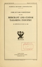 Code of fair competition for the merchant and custom tailoring industry as approved on July 31, 1934