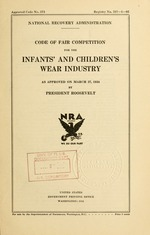 Code of fair competition for the infants and children's wear industry as approved on March 27, 1934 by President Roosevelt