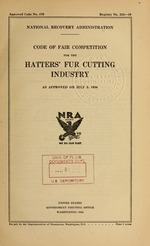 Code of fair competition for the hatters' fur cutting industry as approved on July 3, 1934