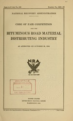 Code of fair competition for the bituminous road material distributing industry as approved on October 26, 1934