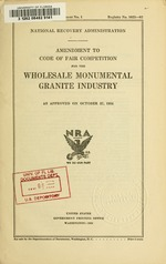 Amendment to code of fair competition for the wholesale monumental granite industry as approved on October 27, 1934