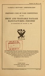 Proposed code of fair competition for the fruit and vegetable package manufacturing industry as submitted on August 31, 1933