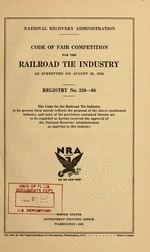 Code of fair competition for the railroad tie industry as submitted on August 26, 1933