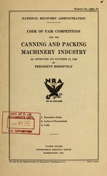 Code of fair competition for the canning and packing machinery industry as approved on October 31, 1933 by President Roosevelt