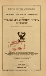 Proposed code of fair competition for the telegraph communication industry as submitted on September 1, 1933