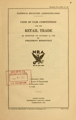 Code of fair competition for the retail trade as approved on October 21, 1933 by President Roosevelt
