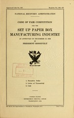 Code of fair competition for the set up paper box manufacturing industry as approved on December 18, 1933 by President Roosevelt