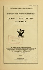 Proposed code of fair competition for the paper manufacturing industry as submitted on July 24, 1933