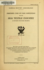 Proposed code of fair competition for the silk textile industry