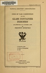 Code of fair competition for the glass container industry, as approved on October 3, 1933 by President Roosevelt