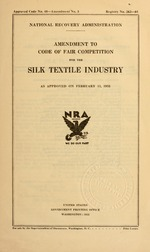 Amendment to code of fair competition for the silk textile industry as approved on February 11, 1935
