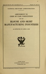 Amendment to code of fair competition for the blouse and skirt manufacturing industries as approved on April 2, 1935