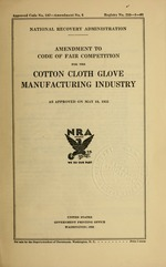 Amendment to code of fair competition for the cotton cloth glove manufacturing industry as approved on May 10, 1935
