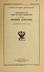 Amendment to code of fair competition for the hosiery industry as approved on April 19, 1935