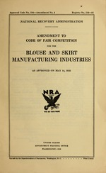 Amendment to code of fair competition for the blouse and skirt manufacturing industries as approved on May 14, 1935