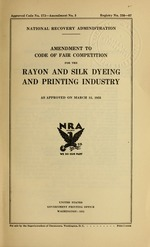 Amendment to code of fair competition for the rayon and silk dyeing and printing industry as approved on March 15, 1935