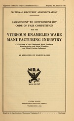 Amendment to supplementary code of fair competition for the vitreous enameled ware manufacturing industry (a division of the fabricated metal products manufacturing and metal finishing and metal coating industry) as approved on March 30, 1935