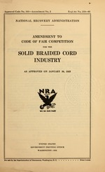 Amendment to code of fair competition for the solid braided cord industry as approved on January 30, 1935