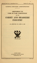 Amendment to code of fair competition for the corset and brassiere industry as approved on April 8, 1935
