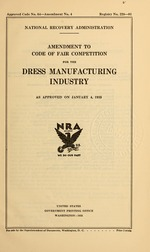 Amendment to code of fair competition for the dress manufacturing industry as approved on January 4, 1935