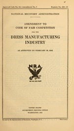 Amendment to code of fair competition for the dress manufacturing industry as approved on February 26, 1935