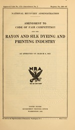 Amendment to code of fair competition for the rayon and silk dyeing and printing industry as approved on March 6, 1935