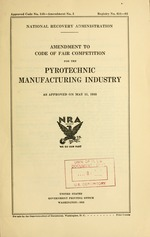Amendment to code of fair competition for the pyrotechnic manufacturing industry as approved on May 11, 1935
