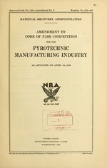 Amendment to code of fair competition for the pyrotechnic manufacturing industry as approved on April 10, 1935