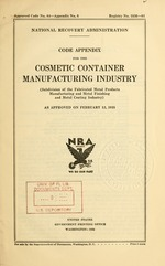 Code appendix for the cosmetic container manufacturing industry (subdivision of the fabricated metal products manufacturing and metal finishing and metal coating industry) as approved on February 12, 1935