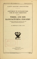 Amendment to supplementary code of fair competition for the wheel and rim manufacturing industry (a product group of the automotive parts and equipment manufacturing industry) as approved on April 23, 1935
