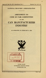 Amendment to code of fair competition for the can manufacturers industry as approved on February 8, 1935