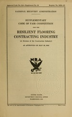 Supplementary code of fair competition for the resilient flooring contracting industry (a division of the construction industry) as approved on May 29, 1934