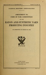 Amendment to code of fair competition for the rayon and synthetic yarn producing industry as approved on March 28, 1934