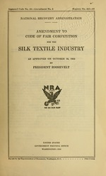 Amendment to code of fair competition for the silk textile industry as approved on October 16, 1934, by President Roosevelt