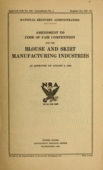 Amendment to code of fair competition for the blouse and skirt manufacturing industries as approved on August 2, 1934
